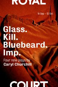Glass, Kill, Bluebeard & Imp
