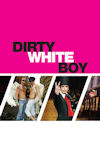 Dirty White Boy Tales of Soho