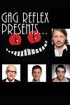 Gag Reflex Presents - Udderbelly