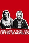 Robin Ince and Josie Long - Robin and Josie's Utter Shambles - Udderbelly