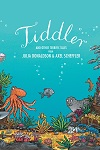 Tiddler and Other Terrific Tales - Udderbelly