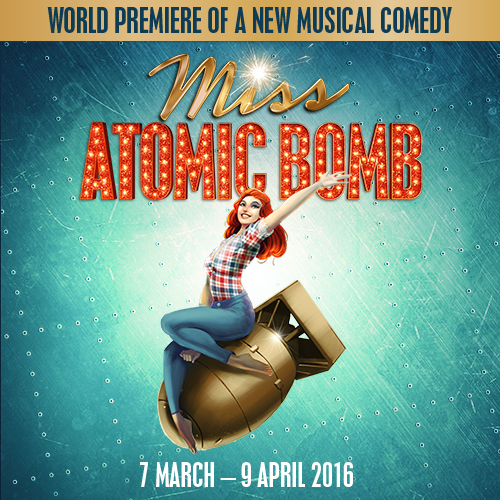 Experience the explosive new musical Miss Atomic Bomb in London's West End! Make sure to book your tickets in advance!