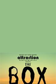 Attraction presents The Box