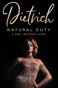 Tickets to Dietrich: Natural Duty