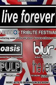 Live Forever - Britpop Tribute Festival feat Definitely Oasis + Blur2 + Pulp'd + Lucky Man (Verve)