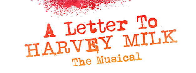 The musical A Letter to Harvey Mil deals with issues of friendship and loss. Book tickets online!
