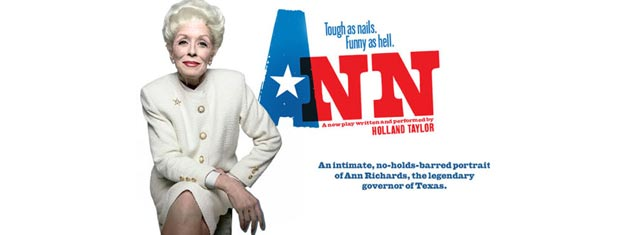 Ann on Broadway in New York is a funny, warm and amazing story about Ann Richards, the late Governor of Texas. Tickets for Ann in New York!