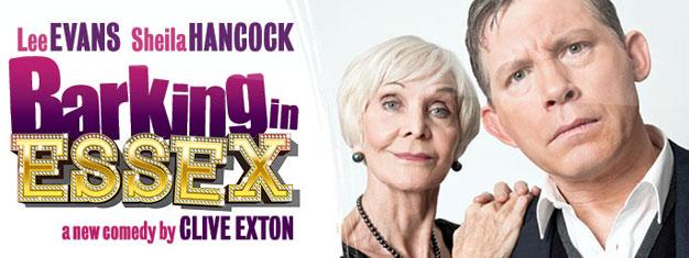Barking in Essex i London, premiere i september 2013, er en meget morsom komedie med Lee Evans og Sheila Hancock. Billetter til Barking in Essex i London Her!