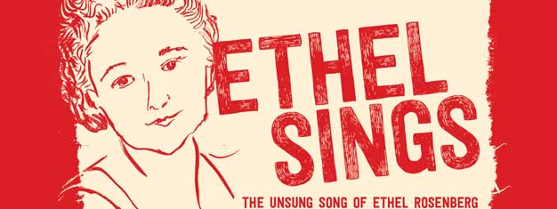 The Unsong Song of Ethel Rosenberg is about a determined mother of two, exceptional singer, writer and actor fighting for decent working conditions. Book now.