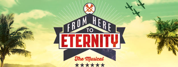 From Here to Eternity the brand new Musical in London with lyric by Tim Rice will open in September 2013. Tickets for From Here to Eternity the Musical in London here!