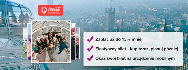 Po co tracić czas na stanie w kolejce? Zarezerwuj online bilety typu Fast Track do słynnego koła widokowego London Eye i zapłać o 15% mniej!