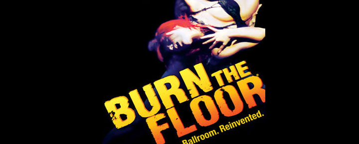 Burn The Floor is now playing i London - First performed at Sir Elton John's 50th birthday. Experience the breathtaking musical Burn The Floor in London. Buy your tickets here!