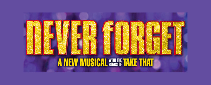 Never Forget er en Populær musical bygget over de kendte sange af Take That. Never Forget har været en sikker succes siden premieren, og Never Forget er nu tilbage i London for en kort stund!