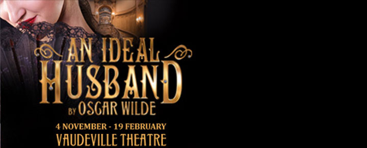 Se An Ideal Husband på Vaudeville Theatre i London. An Ideal Husband i London. Køb billetter her!