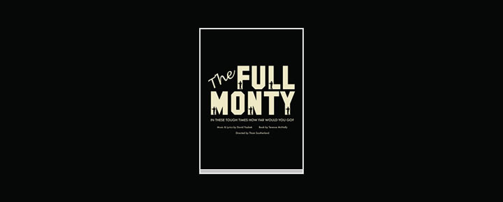 The Full Monty the musical i London är baserad på succésfilmen om ett gäng arbetslösa män som gör allt för att tjäna en hacka! Biljetter köper du här!
