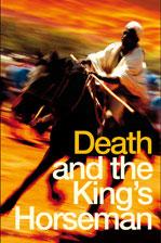 Death and the King's Horseman i London utspelar sig i Nigeria 1943. Death and the King's Horseman är en pjäs om makt, korruption och kampen lokal befolkning och kolonialmakt.