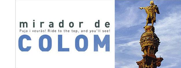 Besuchen Sie das berühmte Kolumbus-Denkmal Mirador de Colom. Nehmen Sie den Lift hochund genießen Sie die Aussicht auf Barcelona.