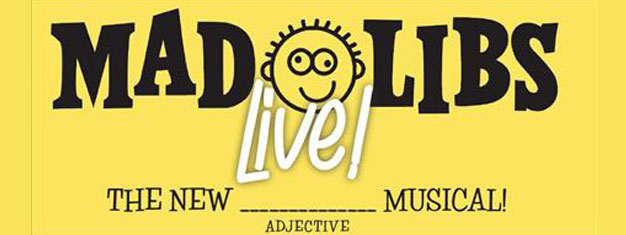 In Mad Libs Live! you have to help four teenagers remember the missing words in the songs during a live, televised competition. Book tickets online!