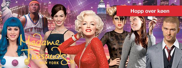 Slippkøen til Madame Tussauds i New York med forhåndsbestiltebilletter! Moro for hele familien! Bestill på nettet!