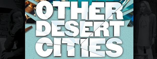 Se Other Desert Cities på Broadway i New York. Et stykke om familieproblemer. Bestill billetter til Other Desert Cities på Broadway her!