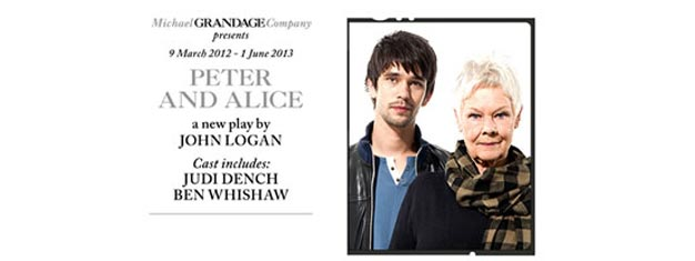 Peter and Alice in London. Judi Dench plays Alice, and Ben Whishaw plays Peter in Logan's new play. Tickets for Peter and Alice in London here!