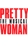 Tickets to Pretty Woman: The Musical