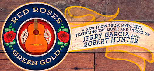 RED ROSES, GREEN GOLD in New York brings the music and lyrics of Jerry Garcia and Robert Hunter to the stage. Book your tickets for  Red Roses, Green Gold in New York here!