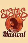 Tickets to Sistas: The Musical
