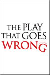 The Play That Goes Wrong.