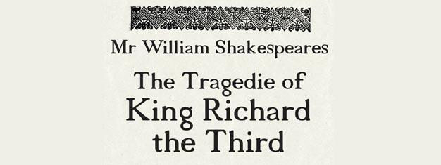 Shakespeare's drama Richard III in London. Tickets for Shakespeare's Richard III in London can be booked here!
