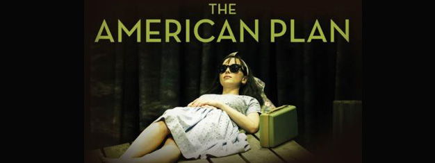 The American Plan is a tangle of ravaged dreams, broken souls, twisted motives and deceit,. Book tickets for The American Plan in London here.