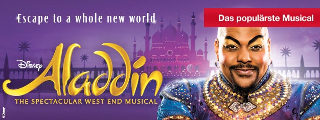Tickets aus dem Vorverkauf für Disneys neuestes Musical Aladdin. Magisches Musical für die ganze Familie!