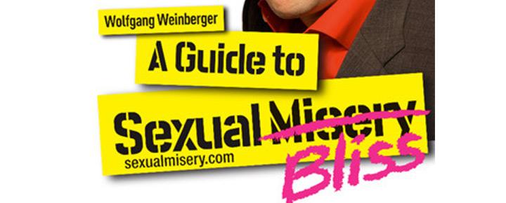 Missa inte A Guide To Sexual Misery i London, denna hysteriskt roliga föreställning om relationers sexuella minfält! Wolfgan Weinberger levererar mitt i prick! Köp biljett här!