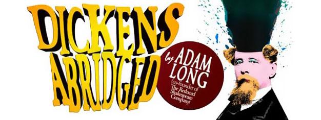 Dickens Abridged i London er den nye komedie fra The Reduced Shakespeare Company. Bestil billetter til Dickens Abridged i London her!