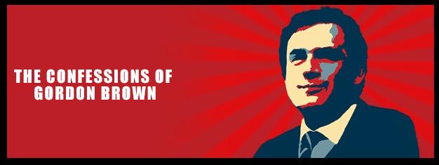 The Confessions of Gordon Brown er en hel ny 'one man' komedie af Kevin Toolis i London. Bestil billetter til The Confessions of Gordon Brown i London her!