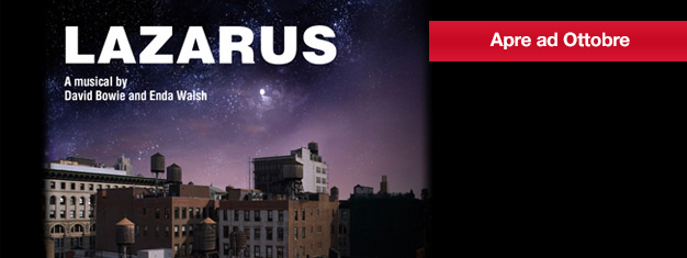Lazarus the new musical by David Bowie and Enda Walsh will open in London in October 2016. Book your tickets for Lazarus the Musical in London here!