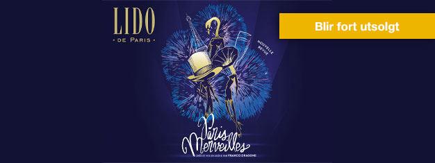 Sorg for å få billetter til Lido de Paris på Avenue des Champs-Elysées i Paris! Fredags- og lørdagsbilletter til denneutrolige forestillingen blir rask utsolgt!