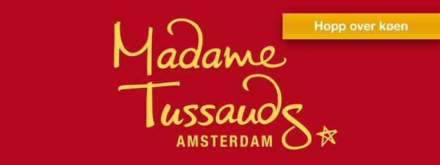 Besøk verdens berømtheter hos Madame Tussauds Amsterdam for et nært møte med dine favorittstjerner. Bestill billetter til Madame Tussauds Amsterdam her!