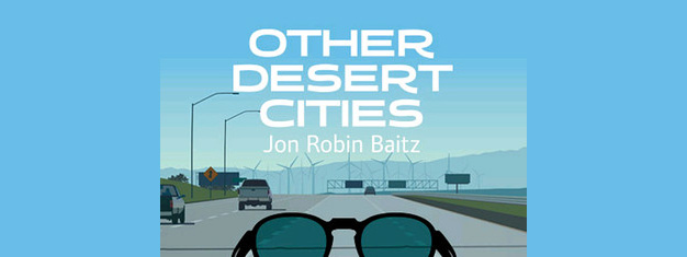 Other Desert Cities i London's West End er skrevet af Jon Robin Baitz. Du kan med fordel bestille dine billetter til Other Desert Cities i London her!