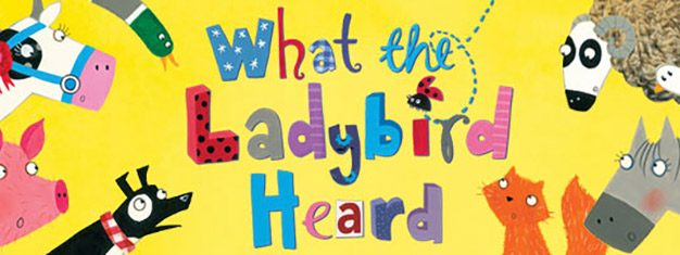 Two crafty robbers, one tiny ladybird, and a whole farmyard of fun! What The Ladybird Heard is with live music, puppetry & fun. Book now!